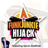 FunkJunkie Hijack Show Featuring James Hadfield 26th January 2017