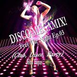 DISCO MEGAMIX! Feel The Night Ep.03