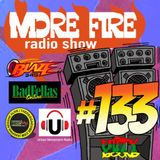 More Fire Radio Show #133 week of Feb 6th 2017 with Crossfire from Unity Sound