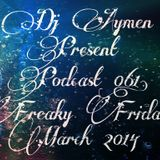 Dj Aymen Present Podcast 061# Freaky Friday March 2014