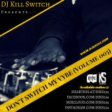 Don't Switch My Vybe (Vol. 005)