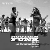Rootism Funk Series - vol. 1 brazil explosion by el timbe