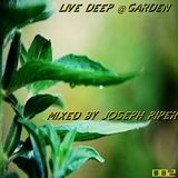 liveDEEP @ garden_002 mixed by Joseph Piper