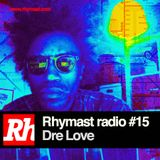 RhymastRadio #15 - Dre Love