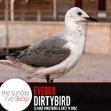 Sunday Eve #69 feat. dirtybird (Claude VonStroke & Catz 'N Dogz)