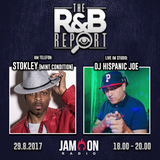 THE R&B REPORT | 29.8.2017 | Special Guests: STOKLEY (of MINT CONDITION) & DJ HISPANIC JOE
