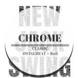 Chrome classic swing + RnB mix