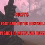 Fulzy's Loud, Fast and Out of Control Radio. Episode 8: Metal We Bleed