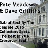 Dab Of Soul Llandudno Weekender 2016 Collectors Friday Afternoon Spots Pete Meadows & Dave Griffiths