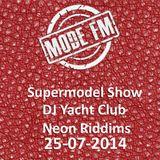 Supermodel Show #3 - Mode FM - 25 07 2014 - DJ Yacht Club & Neon Riddims