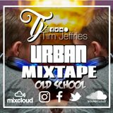 Tim Jeffries - Urban Mixtape (Old School Edition)