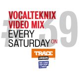 Trace Video Mix #39 by VocalTeknix