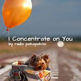 I Concentrate on You