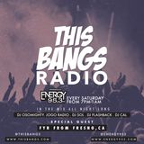 This Bangs Radio W/ DJ CAL On Energy 95.3 [2-24-18]