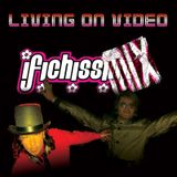 ✿ I FICHISSIMiX ✿ Living on video