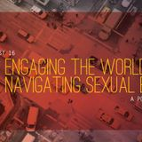 Engaging the World - Navigating Sexual Ethics PG-13
