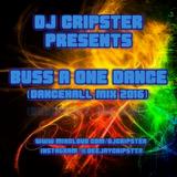 Dj Cripster Presents Buss A One Dance (Dancehall Mix 2016)