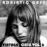 Adriatic Cafe - Vintage Chill Vol.6