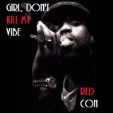Girl, Don't Kill My Vibe