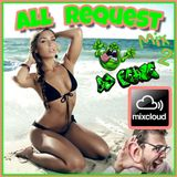All Request Mix 2 - (Listeners Requests) - by Dj Pease