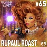 #65 RuPaul Roast