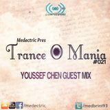 Medectric pres. Trance O Mania #021(Youssef Chen GuestMix)