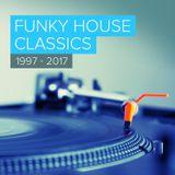 Funky House Classics Pt3 ('97 - '17) - Mixed by Mark Bunn