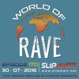 Slipmatt - World Of Rave #170