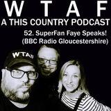 52. SuperFan Faye Speaks! (BBC Radio Glos)