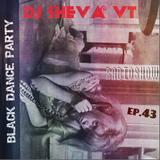 DJ Sheva VT - Radioshow Black Dance Party #43 (Live Classic Evil)