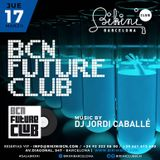 "Live Set by DJ Jordi Caballé: ""BCN Future Club"" Made in BIKINI Club Barcelona - March 17th 16"