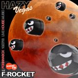 F-Rocket - Hazy Vegas - live radio show - Recorded 10-27-18