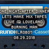 ONE NIGHT, AFTER DINNER…LMMT_LIVE @ LOVELAND_BURNING MAN [I, ROBOT]_08.29.2018