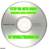 Chicago Style Steppin Mix - Dance The Night Away (Dj Whaltbabieluv)
