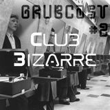 #2 Grubcast by Club Bizarre