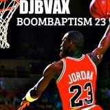 DJBVAX-BOOMBAPTISM VOL. 23