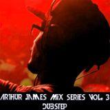 Arthur James Mix Series Vol. 3 Dubstep