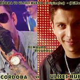 DAMIAN CORDOBA VS ULISES BUENO (Originales) - (DjMauro Rivarola)