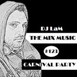 THE MIX MUSIC #123! CARNIVAL PARTY - 04/03/2017