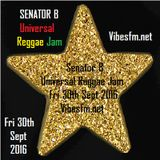Fri 30th Sept Senator B on The Universal Reggae Jam Vibesfm.net