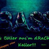 @ Bass & Böller aus`m dRaChEn Keller!!!