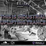 EL-Jay presents This is Industrial Uplifting Trance 002, UrDance4u.com -2013.07.03