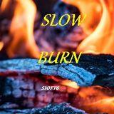 Slow Burn - Tech and Prog house(23/7/2019)