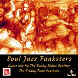 Soul Jazz Funksters - The Funky White Brother Guest mix