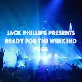 Jack Phillips Presents Ready for the Weekend #088