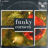Funky Corners Show #250 Holiday Show 12-16-2016