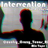 Country & Crazy X Texas Intervention  Mix Tape #14