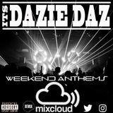 Weekend  Anthems! Mixed By Dazie Daz