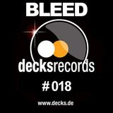 Bleed - Decks Records Podcast Edition 018