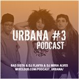Podcast Urbana #3 por BadSista, Flavya, Miria Alves
